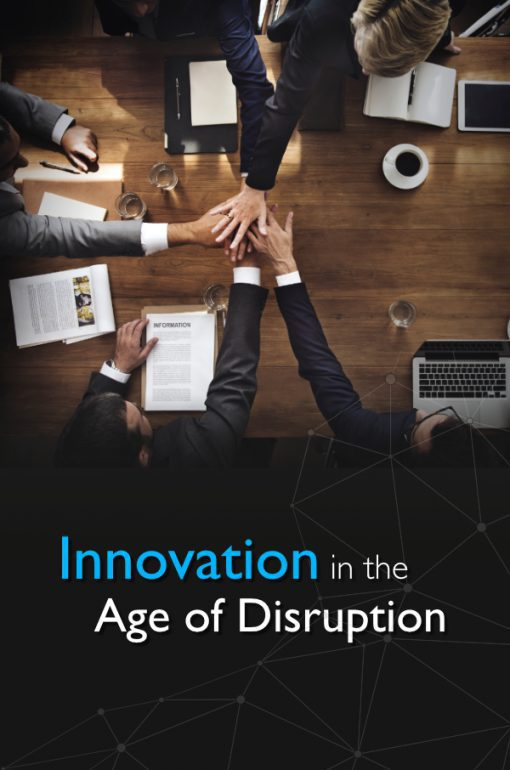 Innovation in the Age of Distruption
